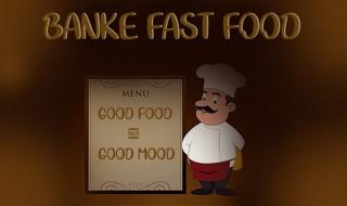 BANKE FAST FOOD