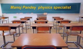 Manoj Panday Physics Specialist